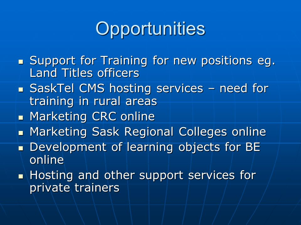 Opportunities Support for Training for new positions eg.