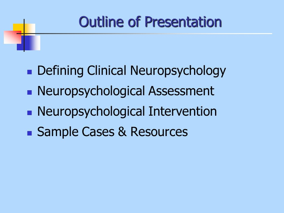 Components of a Neuropsychological Evaluation Record Review Interview (including collateral) Neuropsychological Testing Summary and Disposition