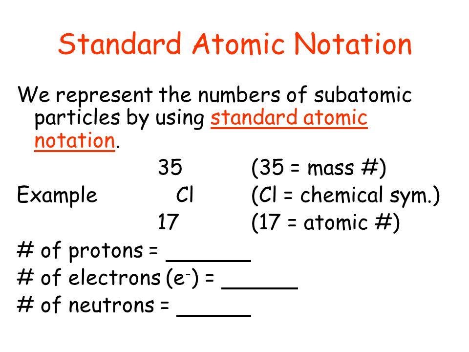 1.At# = #P = # E 2.At Mass = #P + #N 3.#N = At mass – At#