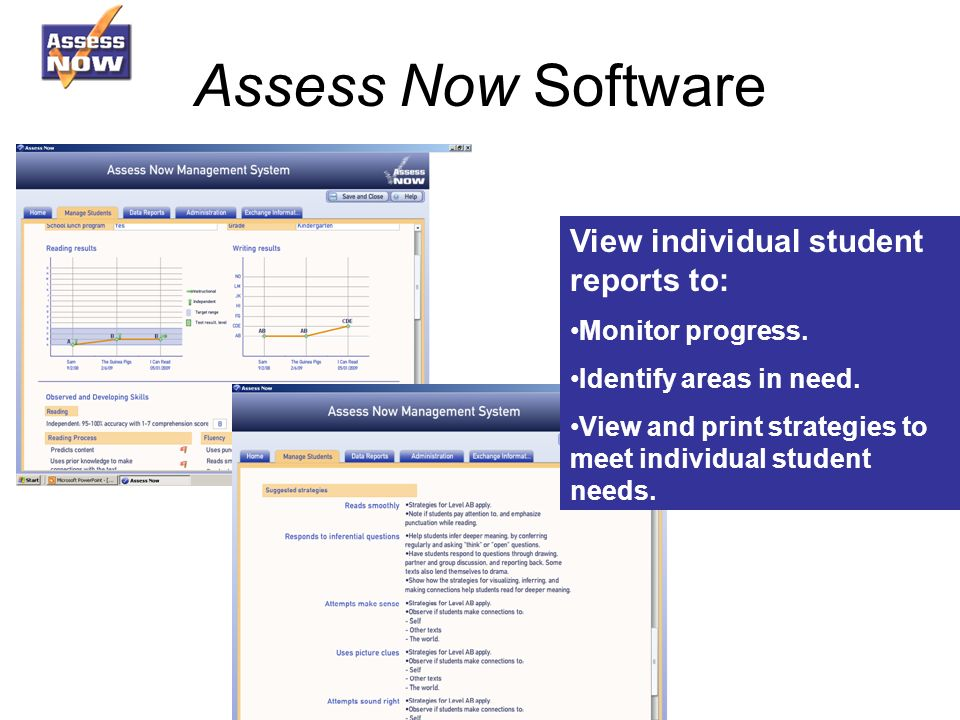 Assess Now Software View individual student reports to: Monitor progress.