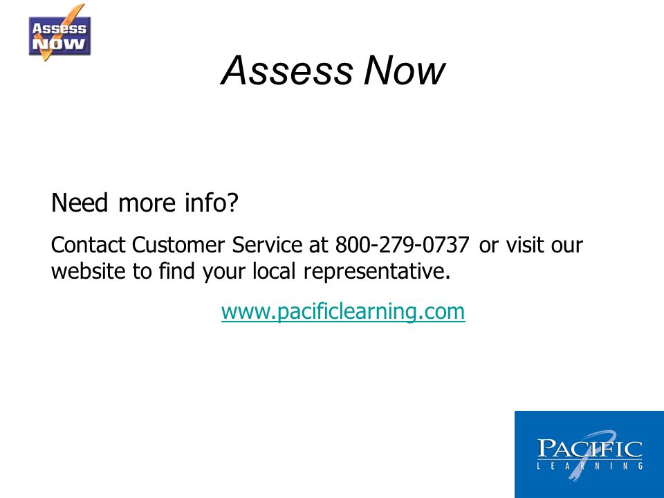 Assess Now Need more info.