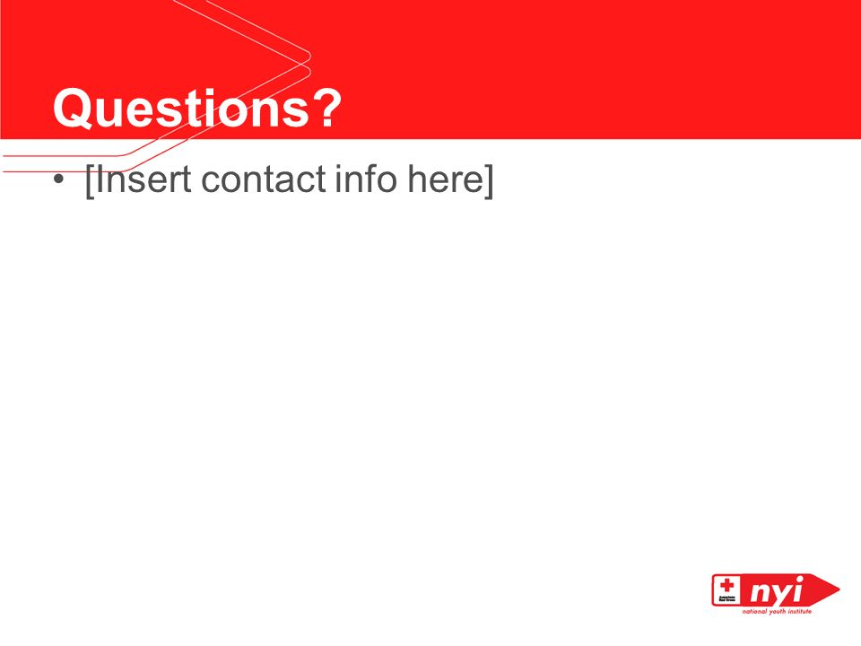 Questions? [Insert contact info here]
