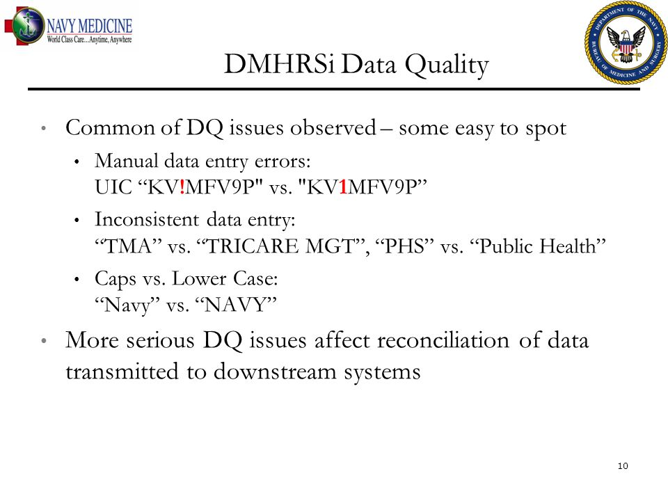 DMHRSi Data Quality Common of DQ issues observed – some easy to spot Manual data entry errors: UIC KV!MFV9P