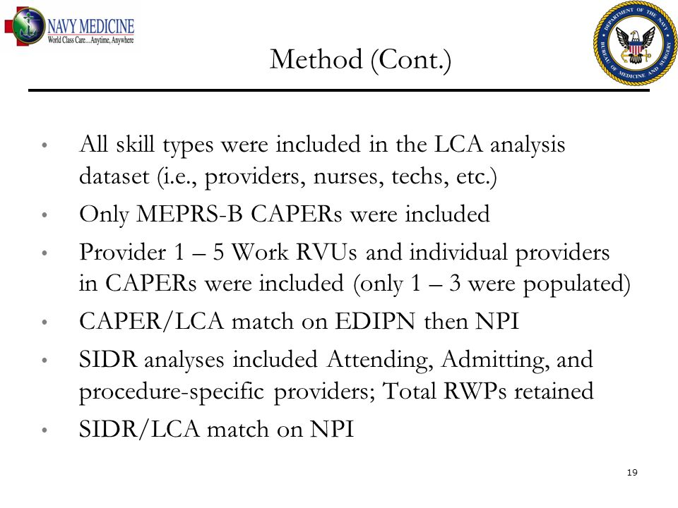 Method (Cont.) All skill types were included in the LCA analysis dataset (i.e., providers, nurses, techs, etc.) Only MEPRS-B CAPERs were included Prov
