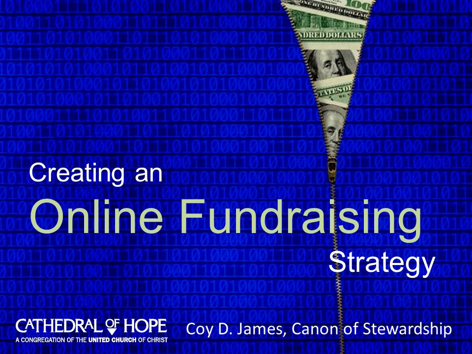 Creating an Online Fundraising Strategy Coy D. James, Canon of Stewardship