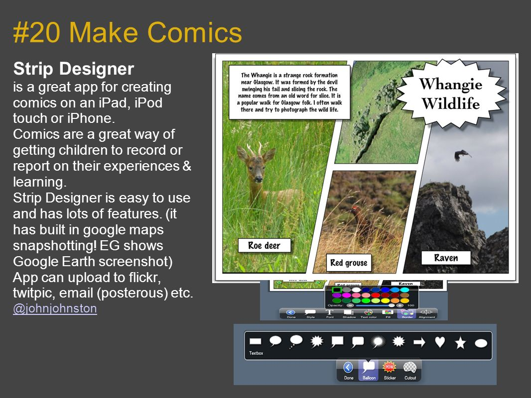 #20 Make Comics Strip Designer is a great app for creating comics on an iPad, iPod touch or iPhone.