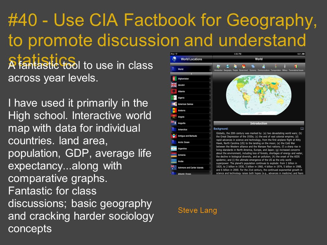 #40 - Use CIA Factbook for Geography, to promote discussion and understand statistics A fantastic tool to use in class across year levels.