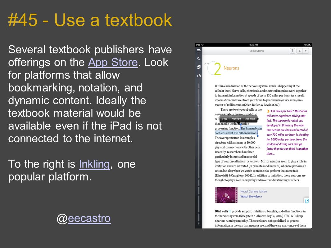 #45 - Use a textbook Several textbook publishers have offerings on the App Store.