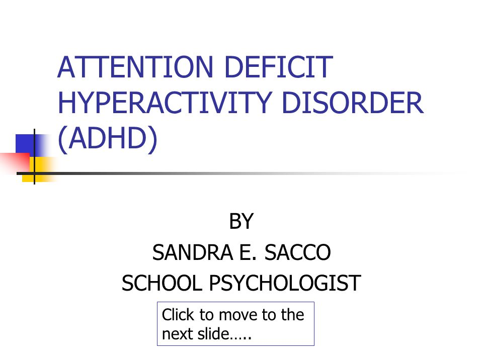 ATTENTION DEFICIT HYPERACTIVITY DISORDER (ADHD) BY SANDRA E.