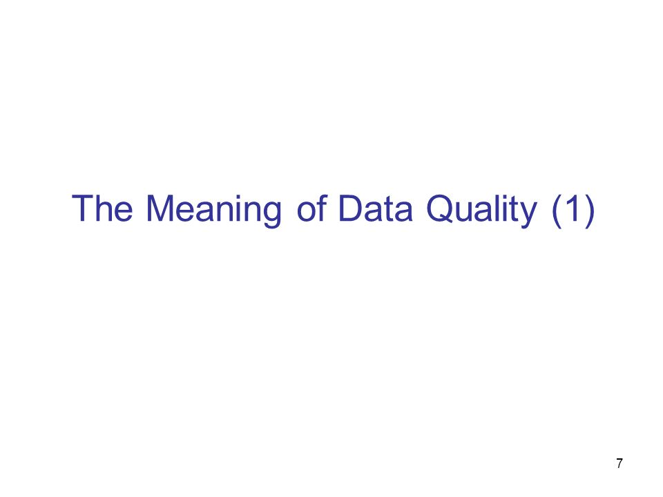 7 The Meaning of Data Quality (1)