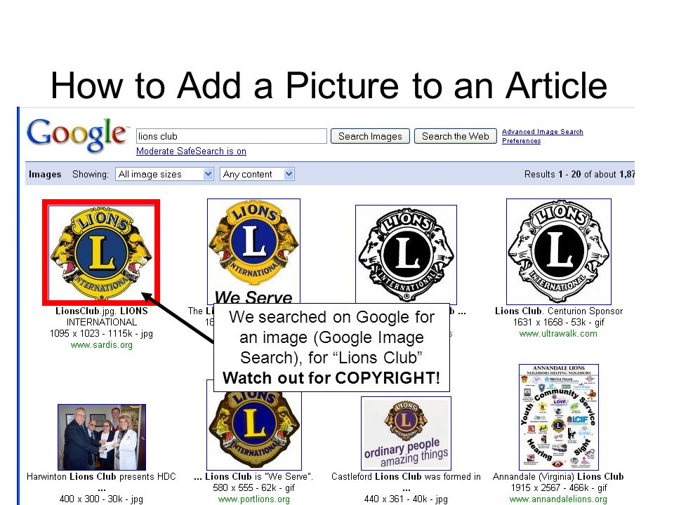 How to Add a Picture to an Article We searched on Google for an image (Google Image Search), for Lions Club Watch out for COPYRIGHT!
