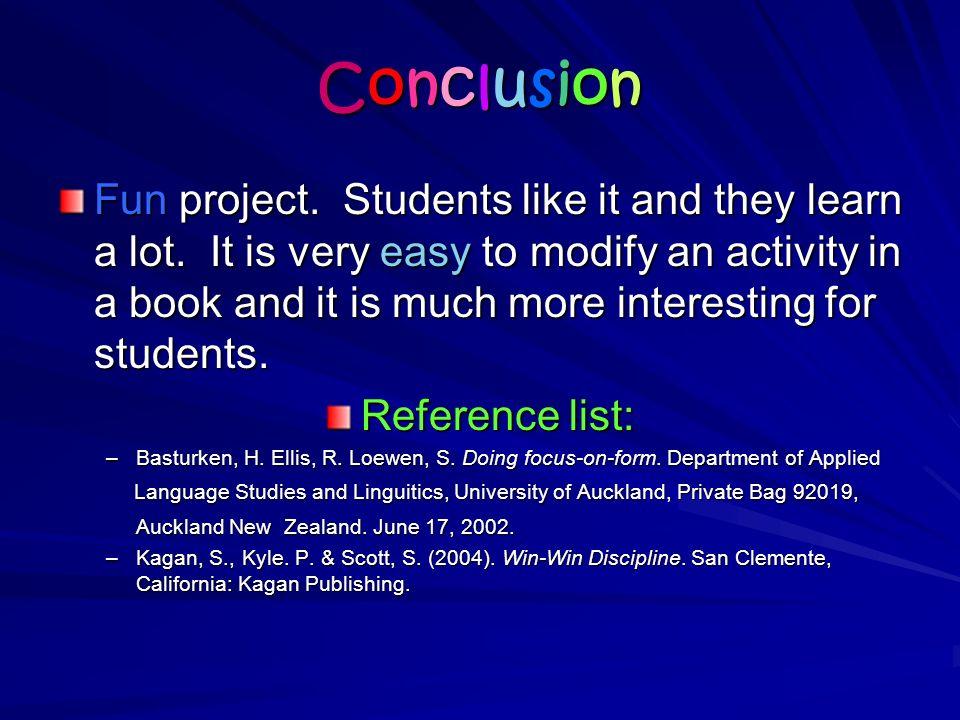 ConclusionConclusionConclusionConclusion Fun project.