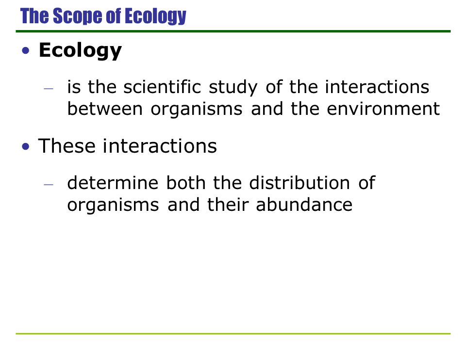 Ecology – reveals the richness of the biosphere Figure 50.1