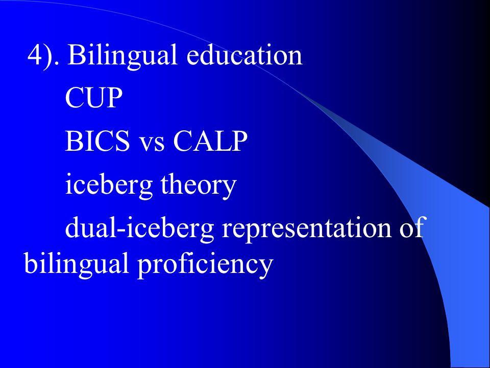 4). Bilingual education CUP BICS vs CALP iceberg theory dual-iceberg representation of bilingual proficiency