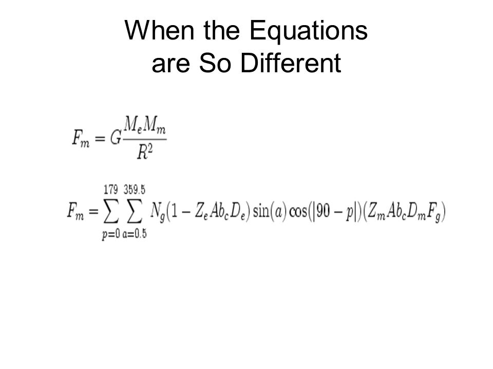 When the Equations are So Different