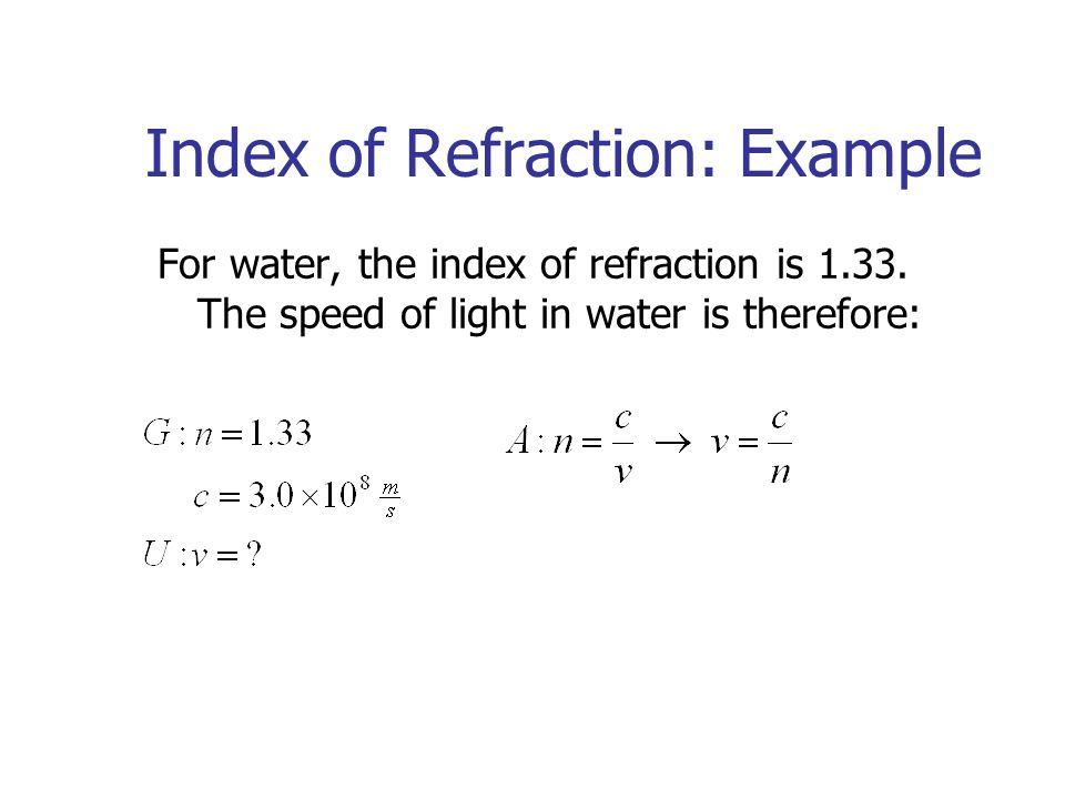 Problem Solving with Snells Law When light passes from air into water at an angle of 45 o from the normal, what is the angle of refraction in the water?