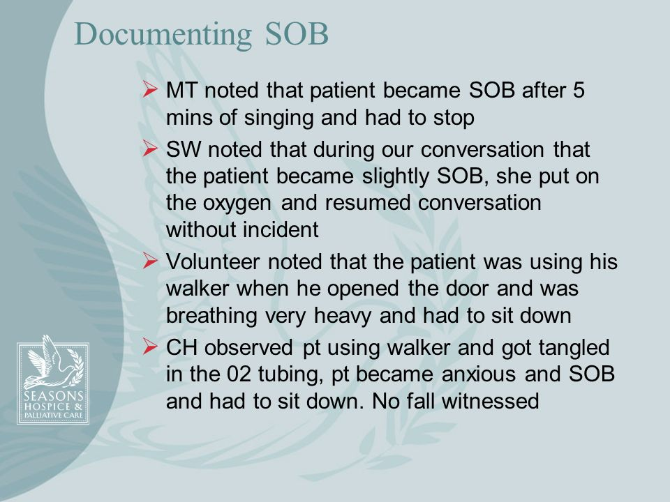 Documenting SOB MT noted that patient became SOB after 5 mins of singing and had to stop SW noted that during our conversation that the patient became
