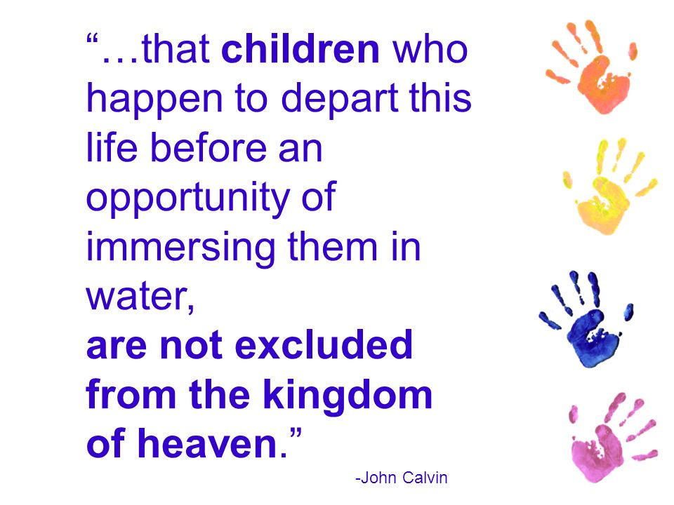 I testify my firm belief that all the souls of all departed infants are with God in glory.