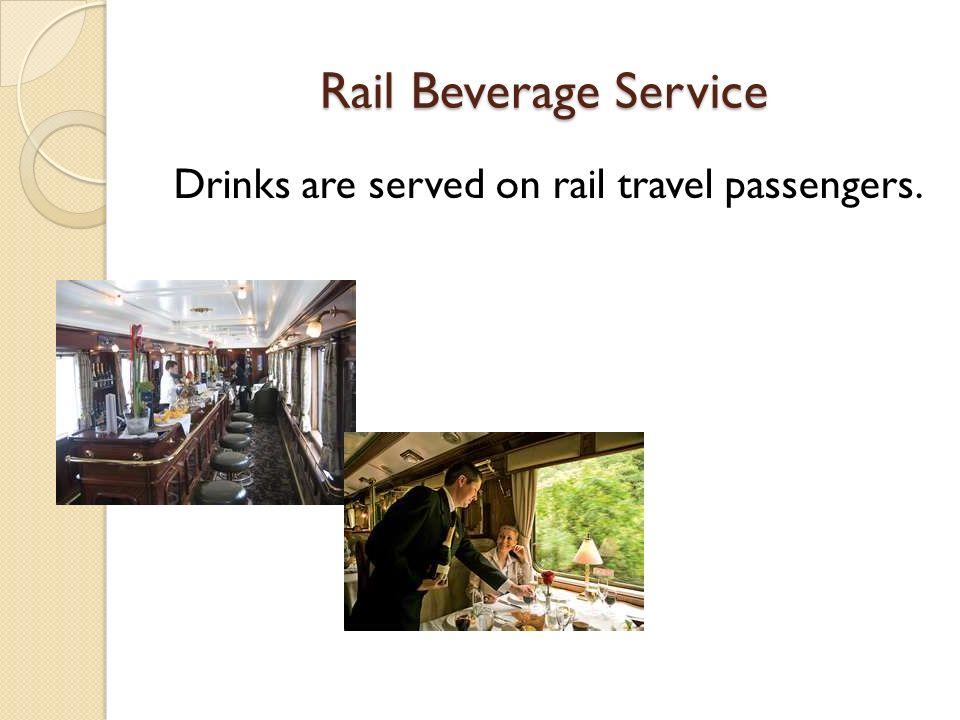 Rail Beverage Service Drinks are served on rail travel passengers.
