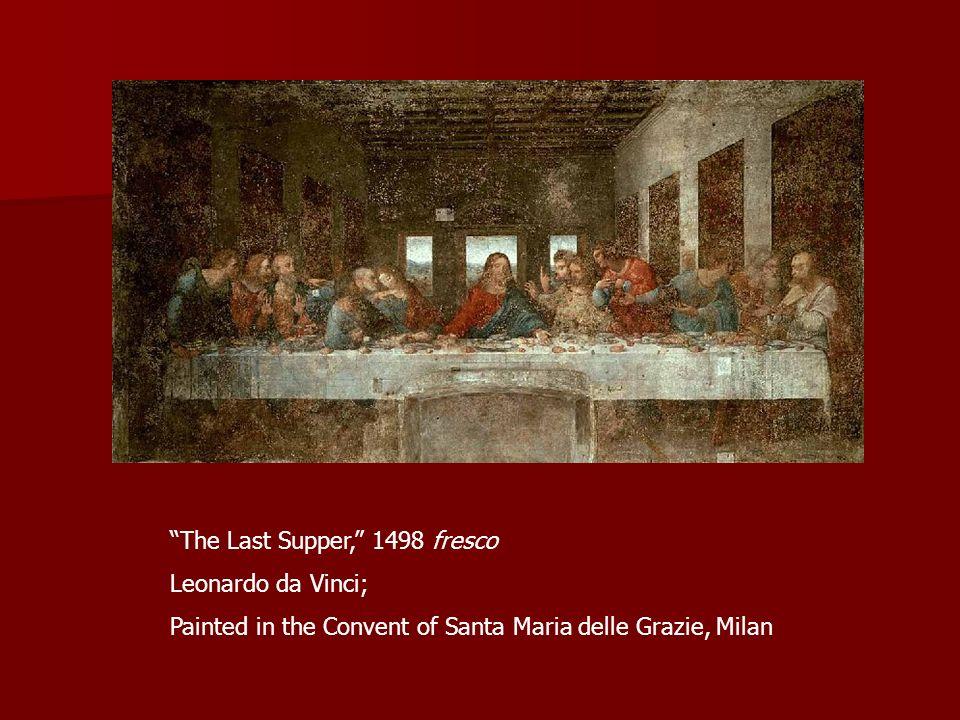 The Last Supper, 1498 fresco Leonardo da Vinci; Painted in the Convent of Santa Maria delle Grazie, Milan
