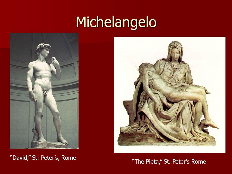 Michelangelo David, St. Peters, Rome The Pieta, St. Peters Rome