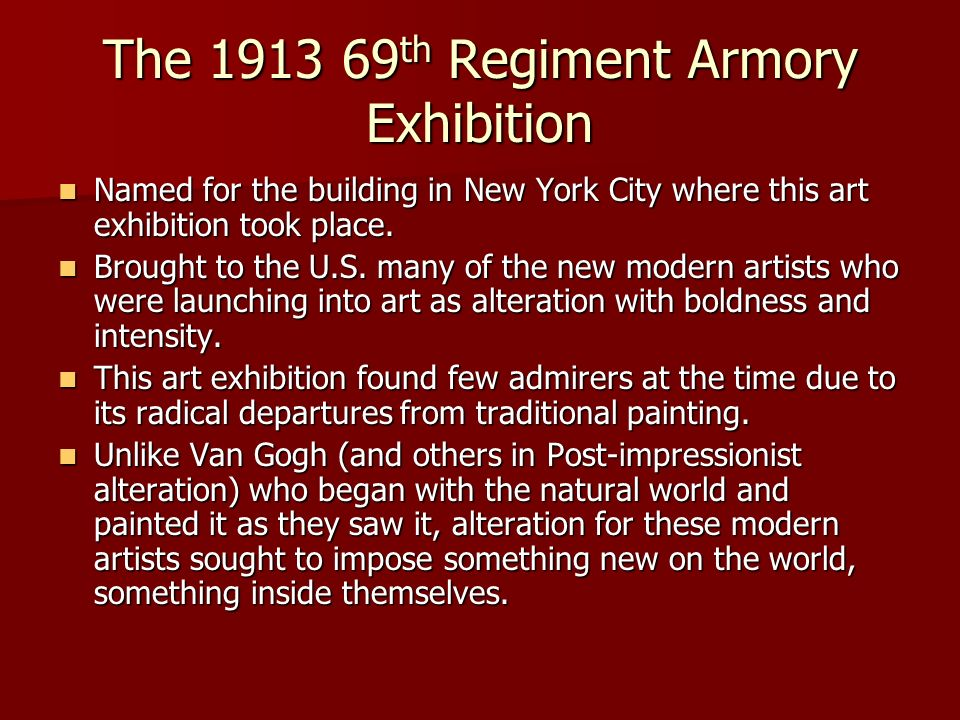The 1913 69 th Regiment Armory Exhibition Named for the building in New York City where this art exhibition took place. Named for the building in New