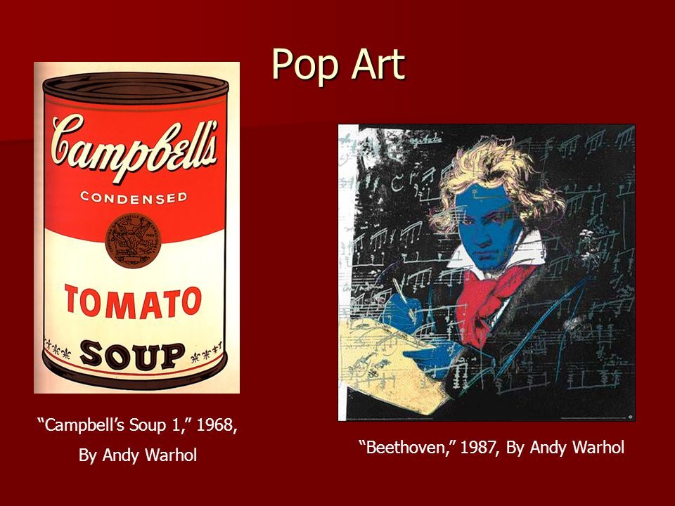 Pop Art Beethoven, 1987, By Andy Warhol Campbells Soup 1, 1968, By Andy Warhol