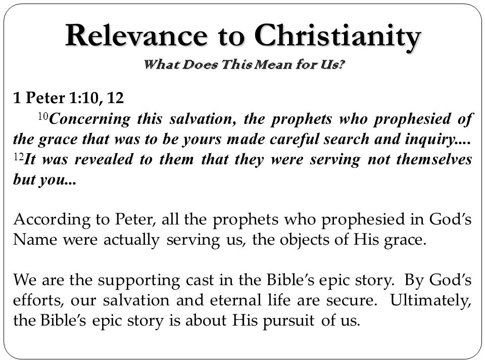 Relevance to Christianity What Does This Mean for Us.