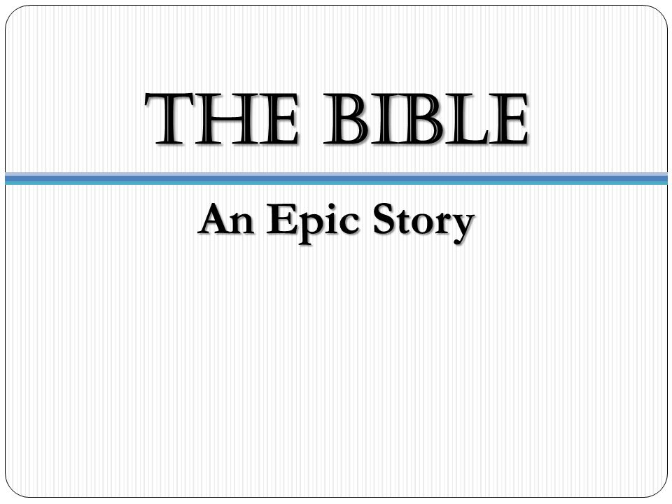 THE BIBLE An Epic Story