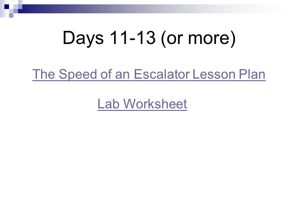Days 11-13 (or more) The Speed of an Escalator Lesson Plan Lab Worksheet