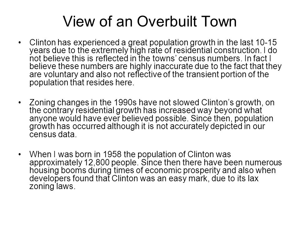 View of an Overbuilt Town Clinton has experienced a great population growth in the last 10-15 years due to the extremely high rate of residential construction.