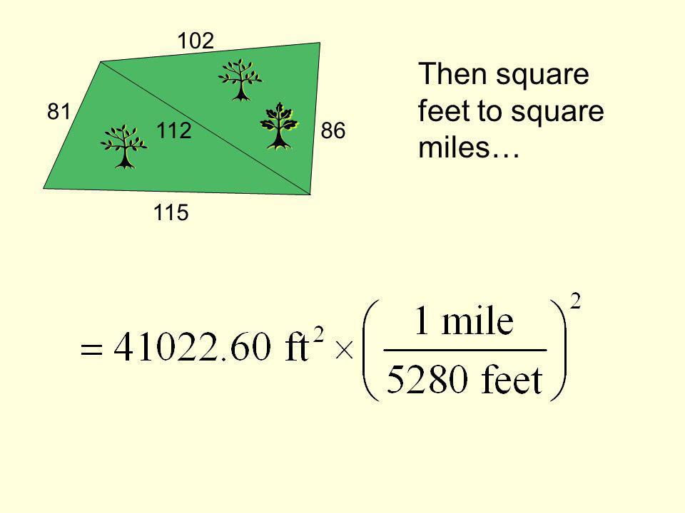 Then square feet to square miles…