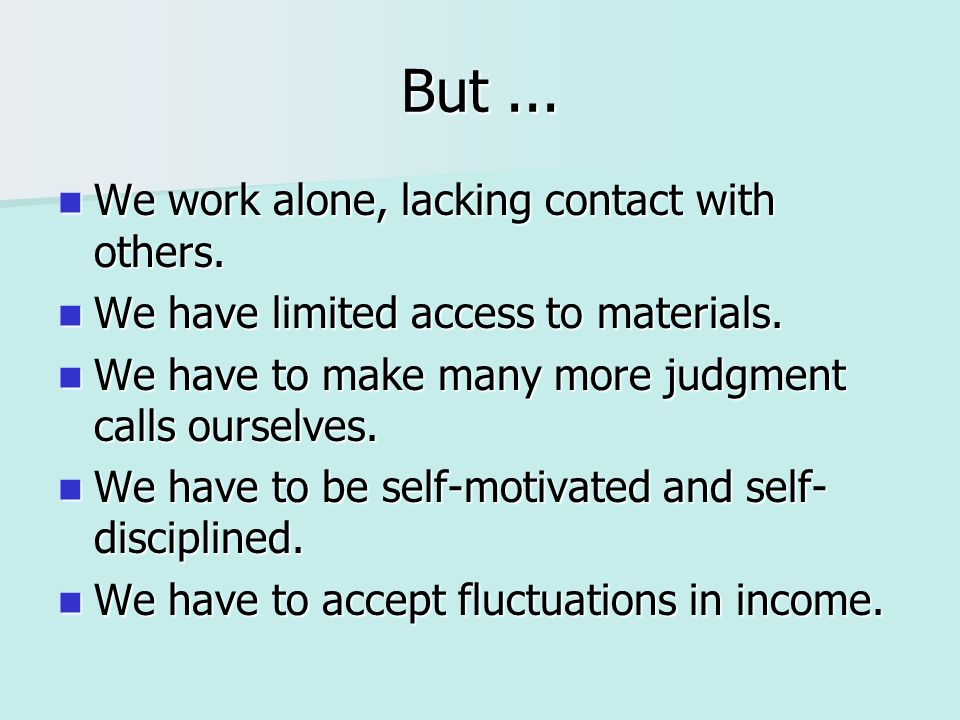 Realities of the Online Life: Self-motivation Online tutors must be self-motivated.