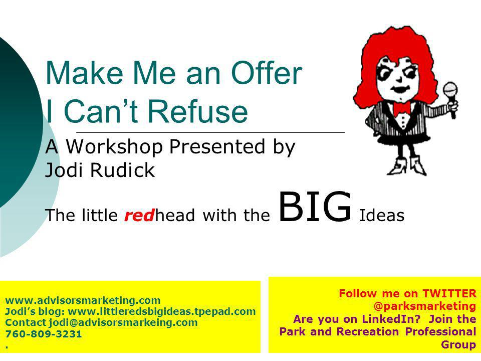 www.advisorsmarketing.com Jodis blog: www.littleredsbigideas.tpepad.com Contact jodi@advisorsmarkeing.com 760-809-3231.