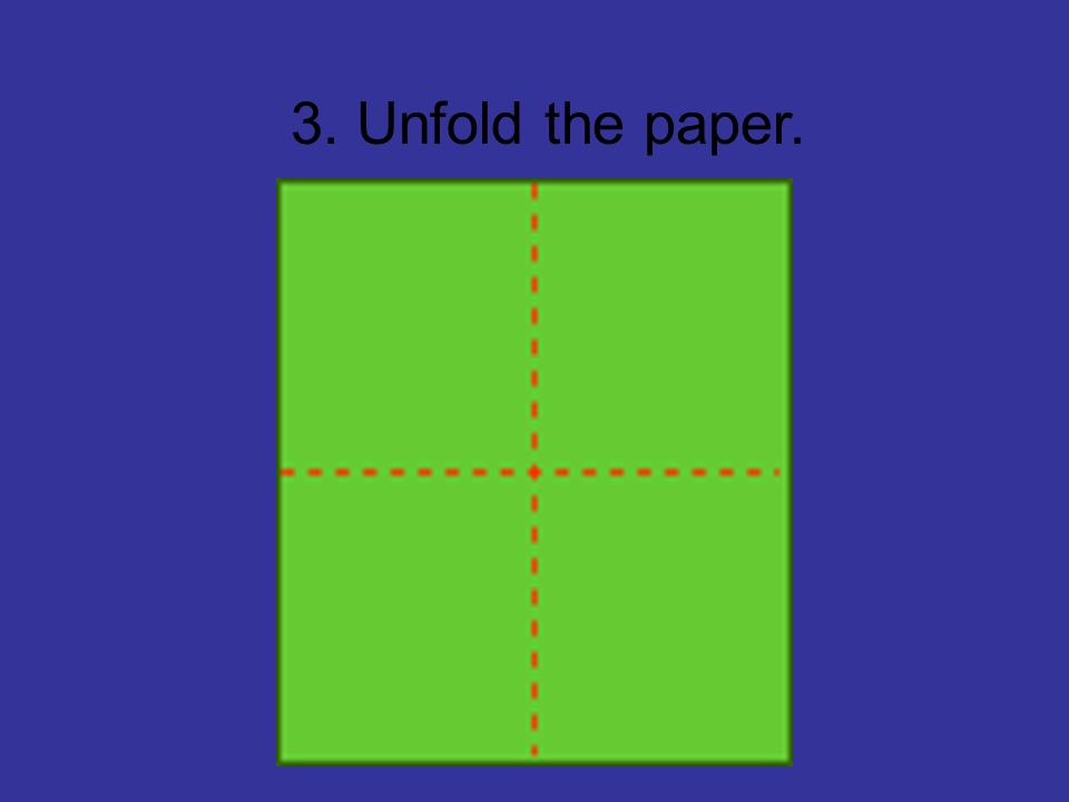 4. Fold the paper in half and unfold.