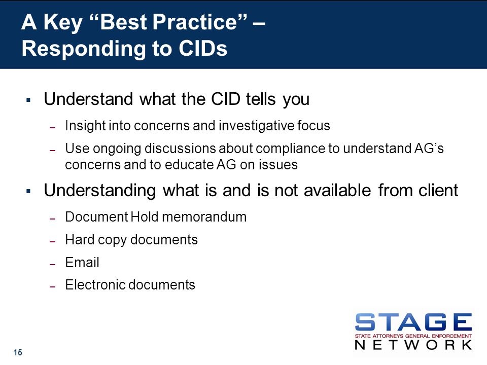 15 Understand what the CID tells you – Insight into concerns and investigative focus – Use ongoing discussions about compliance to understand AGs conc