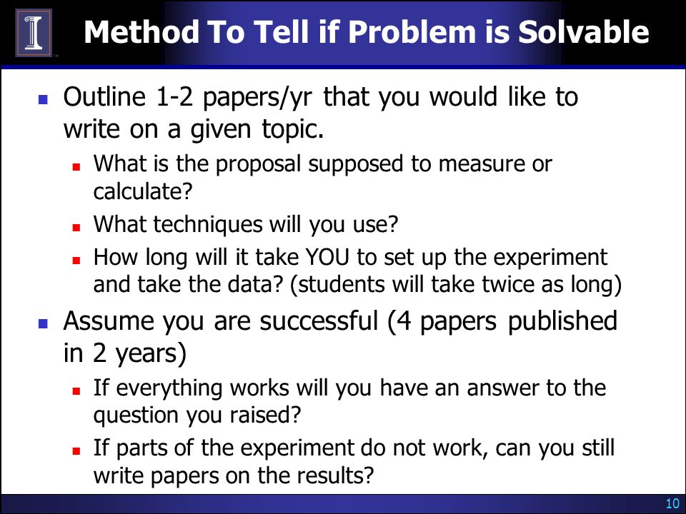 10 Method To Tell if Problem is Solvable Outline 1-2 papers/yr that you would like to write on a given topic.