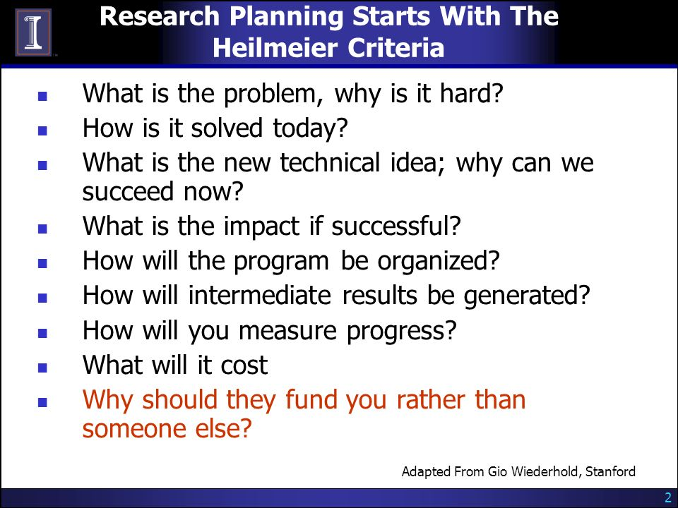 2 Research Planning Starts With The Heilmeier Criteria What is the problem, why is it hard.