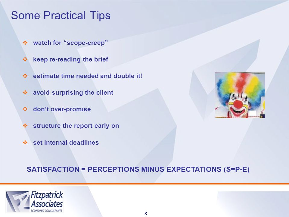 Some Practical Tips 8 watch for scope-creep keep re-reading the brief estimate time needed and double it! avoid surprising the client dont over-promis