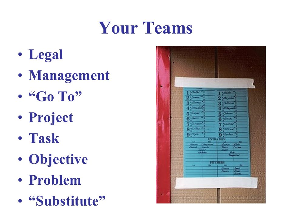 Your Teams Legal Management Go To Project Task Objective Problem Substitute