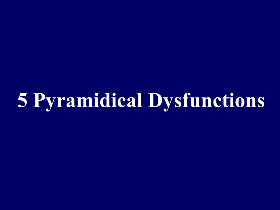 5 Pyramidical Dysfunctions
