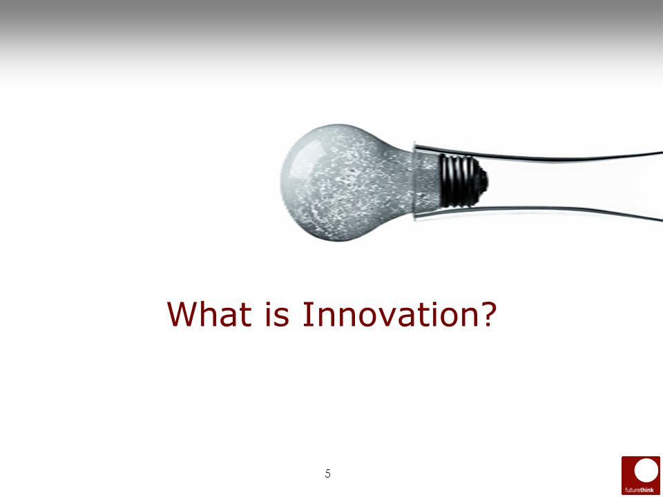 5 What is Innovation