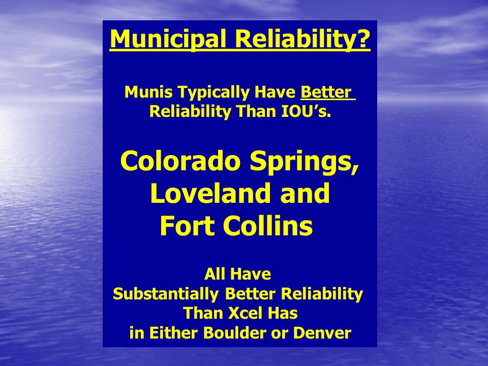Municipal Reliability. Munis Typically Have Better Reliability Than IOUs.