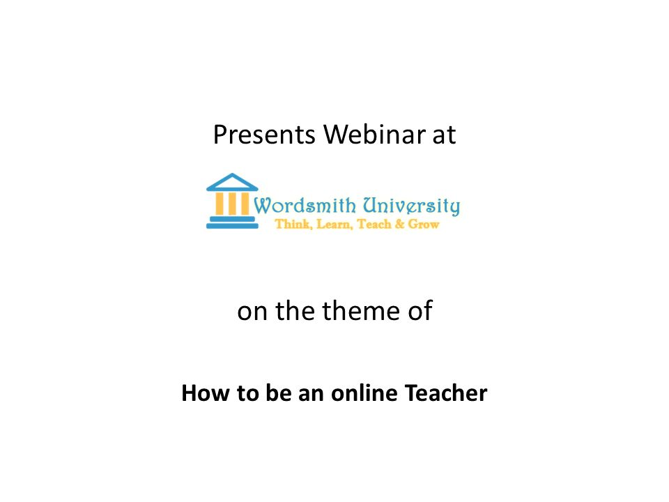 Presents Webinar at on the theme of How to be an online Teacher