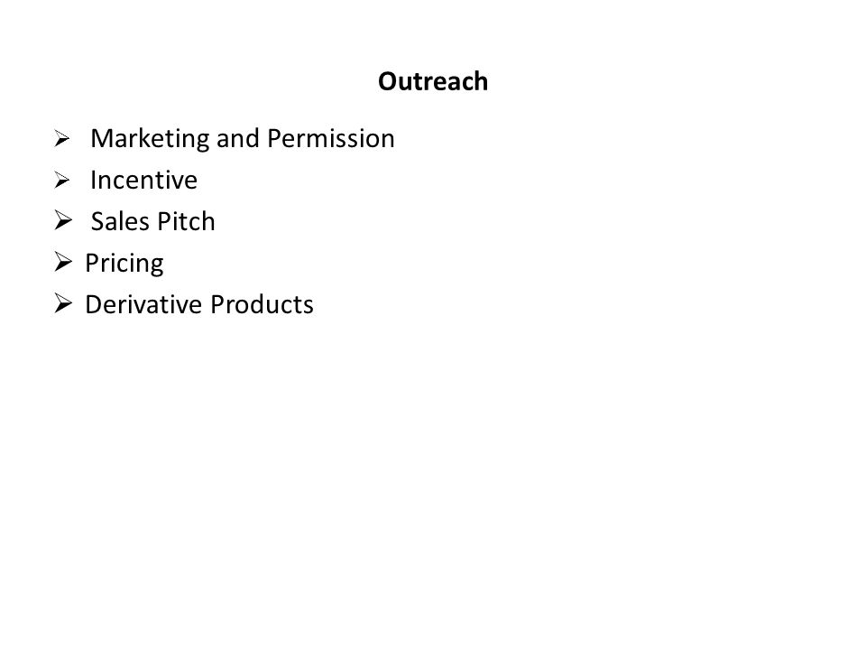Outreach Marketing and Permission Incentive Sales Pitch Pricing Derivative Products