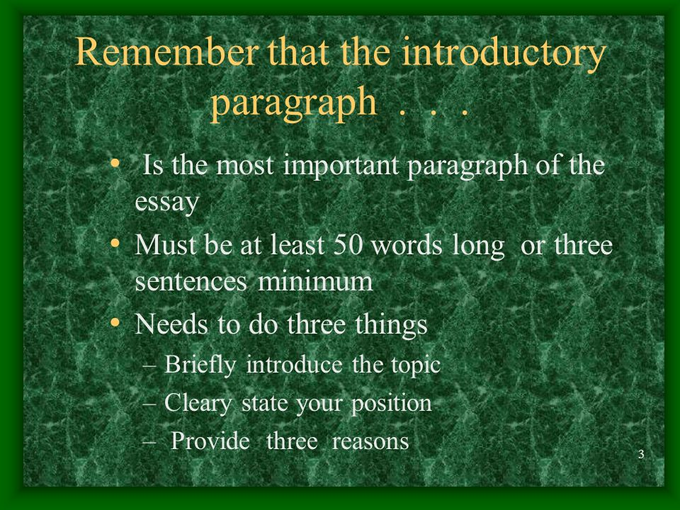 2 When you write an introductory paragraph, keep in mind that... Writing an introductory paragraph is like greeting someone. The paragraph should be s