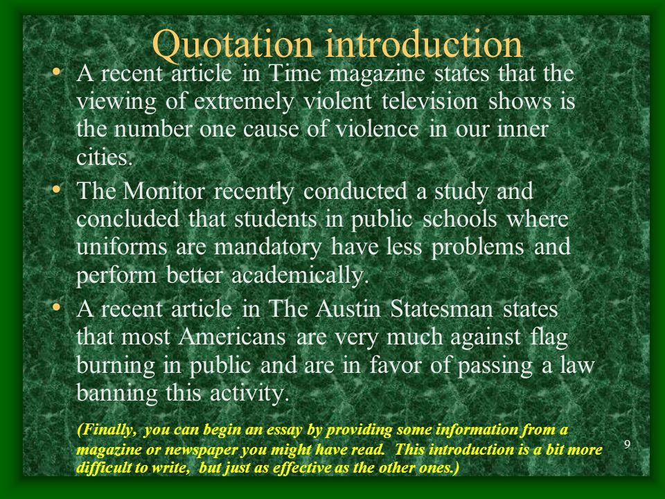 8 Examples of question introduction Are you ever bothered by the excessive violence on prime time television? Do you think that to improve our public