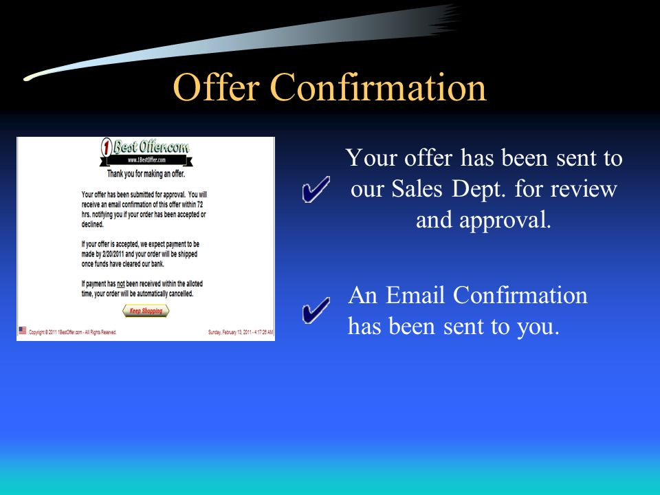 Offer Confirmation Your offer has been sent to our Sales Dept.
