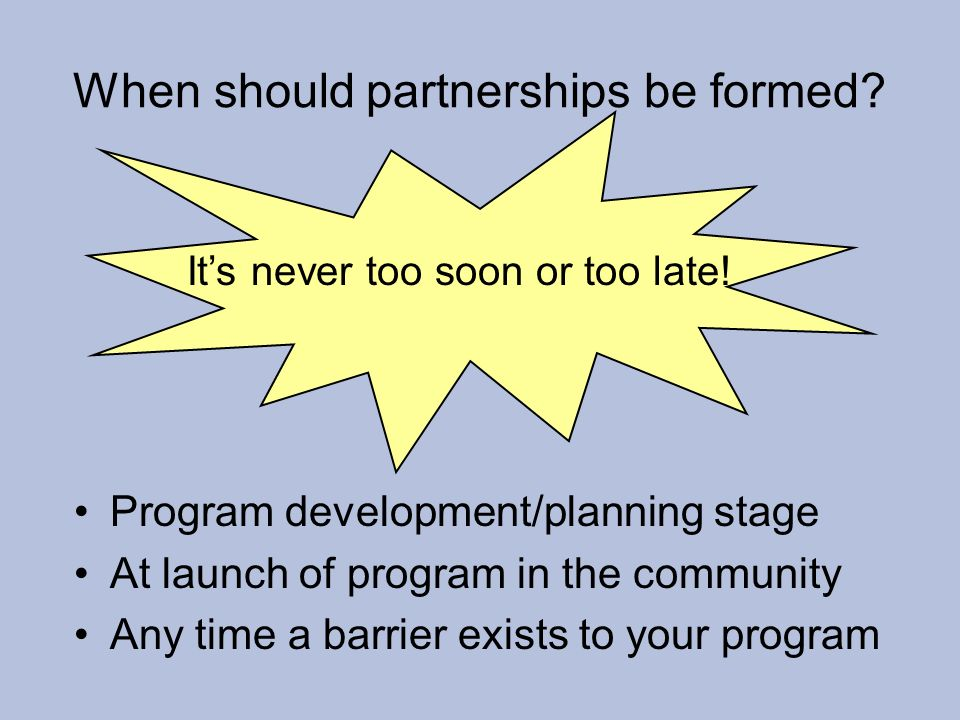 When should partnerships be formed.