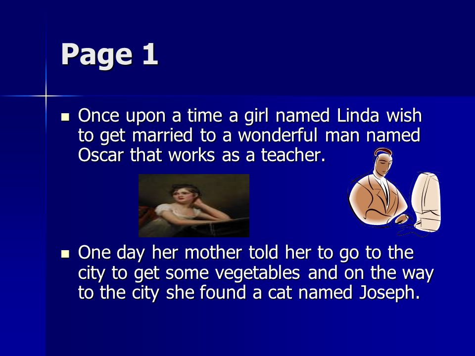 Page 1 Once upon a time a girl named Linda wish to get married to a wonderful man named Oscar that works as a teacher.